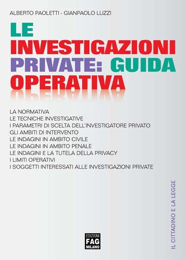 le investigazioni private,  guida operativa 2013